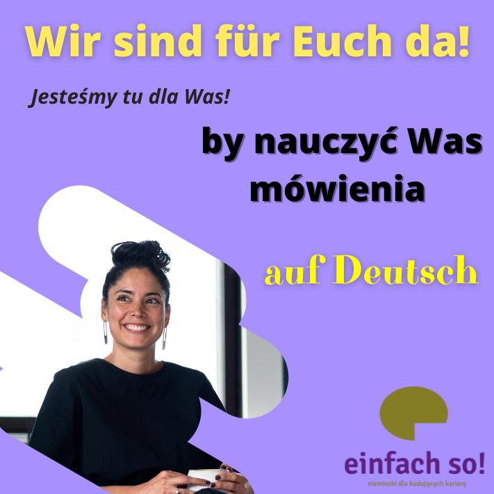 Jesteśmy dla Was, by nauczyć Was mówić po niemiecku